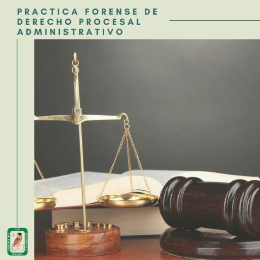 Práctica Forense de Derecho Procesal Administrativo