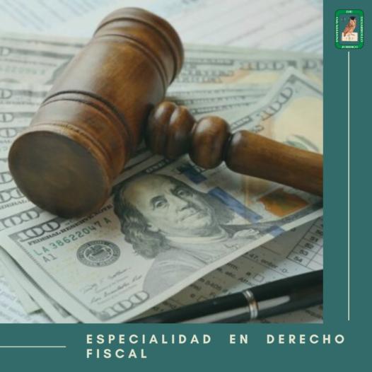 Especialidad en Derecho Fiscal